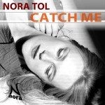 Nora Tol - Catch Me