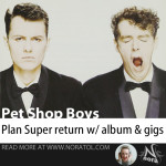 Pet Shop Boys plan Super return