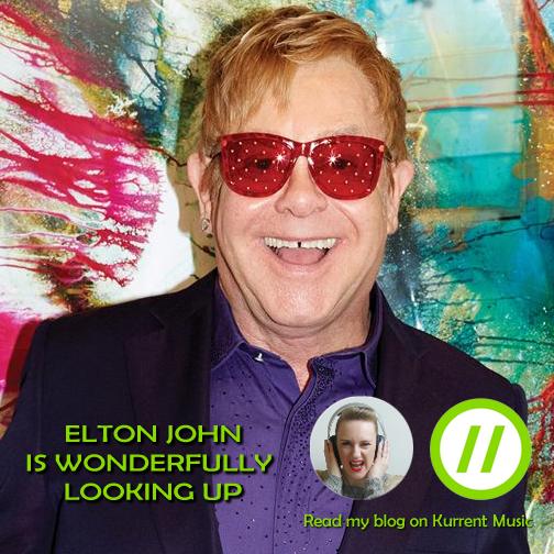 Elton John is wonderfully looking up