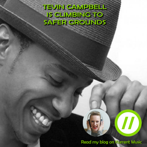 Tevin Campbell is climbing to safer grounds