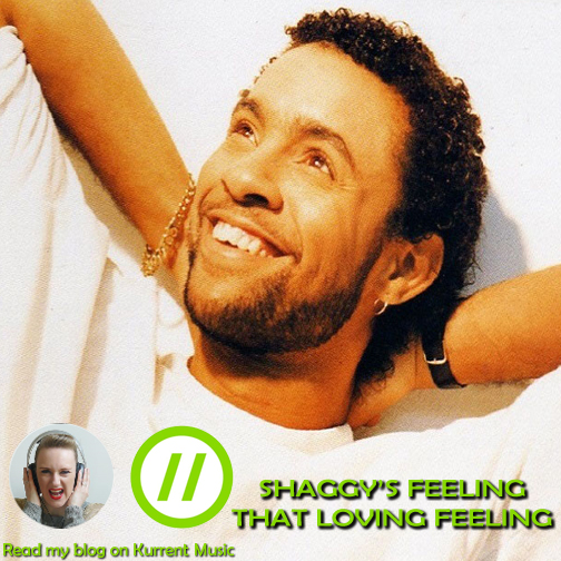 Shaggy's feeling that loving feeling