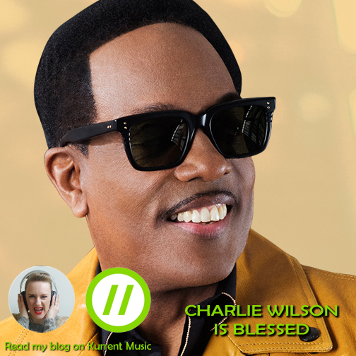 Charlie Wilson is blessed