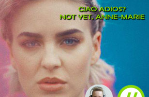 Song review: Anne-Marie – Ciao adios, I'm done!