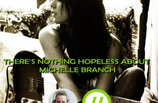Michelle Branch is still romantic