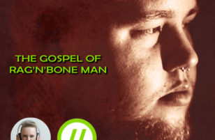 The Gospel of Rag'n'Bone Man