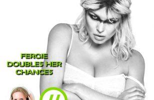 Fergie doubles her chances