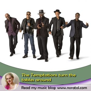 The Temptations Turn The Tables - music blog by Nora Tol