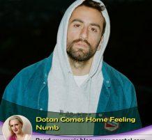 Dotan Returns Home Feeling Numb