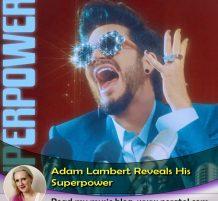 Adam Lambert Reveals Superpower